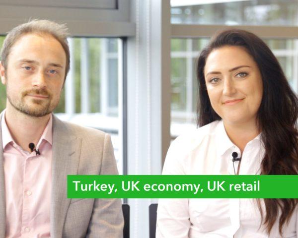 Money Round Up – Turkey, UK economy, UK retail