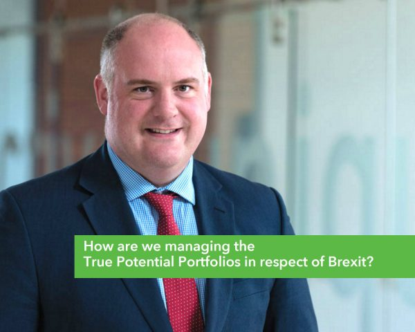 How are we managing the True Potential Portfolios in respect of Brexit?