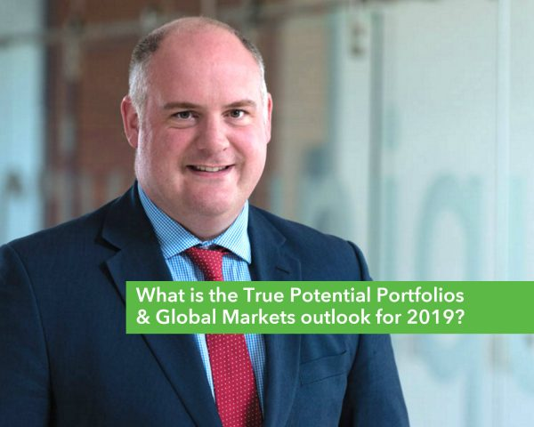 What is the True Potential Portfolios & Global Markets outlook for 2019?